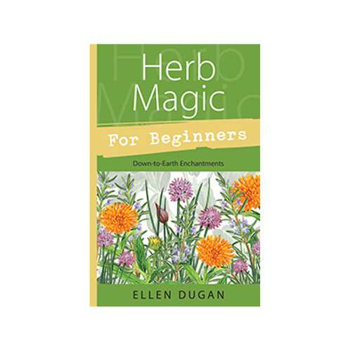 Herb Magic for Beginners - By Ellen Dugan