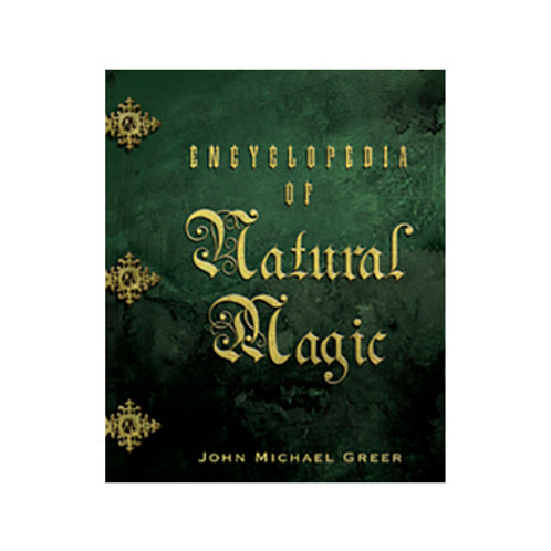 Encyclopedia of Natural Magic - By John Michael Greer