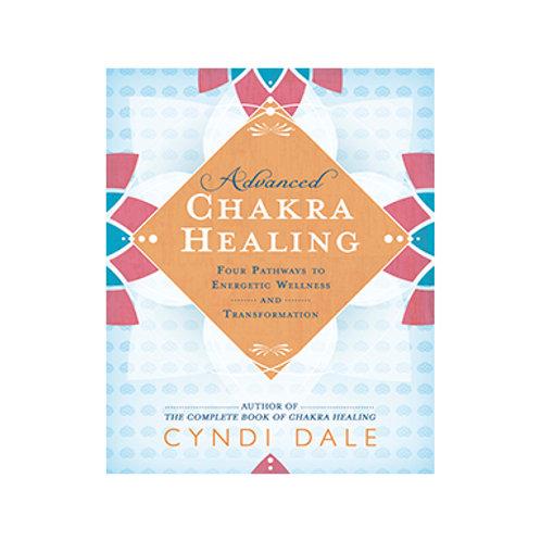 Advanced Chakra Healing - By Cyndi Dale