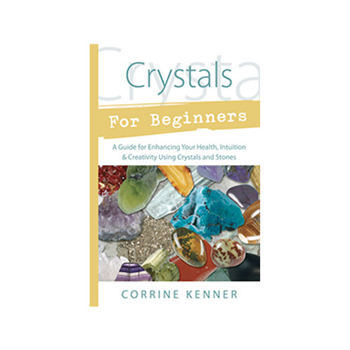 Crystals for Beginners - By Corrine Kenner