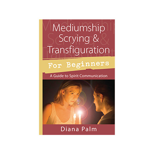 Mediumship Scrying & Transfiguration - By Diana Palm