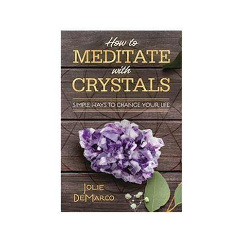 How to Meditate with Crystals - By Jolie DeMarco