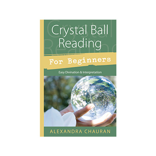 Crystal Ball Reading for Beginners - By Dr. Alexandra Chauran