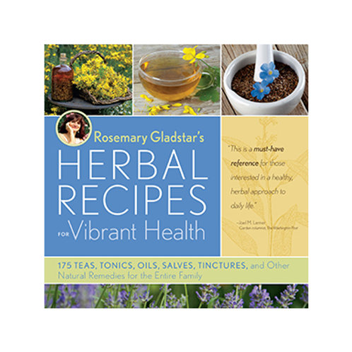 Herbal Recipes for Vibrant Health -By Rosemary Gladstar