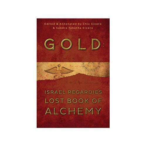 Gold: Israel Regardie's Lost Book of Alchemy By Israel Regardie
