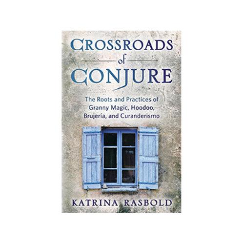 Crossroads of Conjure - By Katrina Rasbold