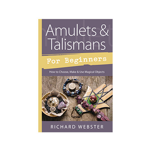 Amulets & Talismans for Beginners - By Richard Webster