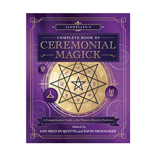 Llewellyn's Complete Book Ceremonial Magick - By Lon Milo DuQuette, David Shoema
