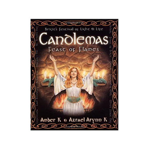 Candlemas: Feast of Flames - By Amber K, Azrael Arynn K