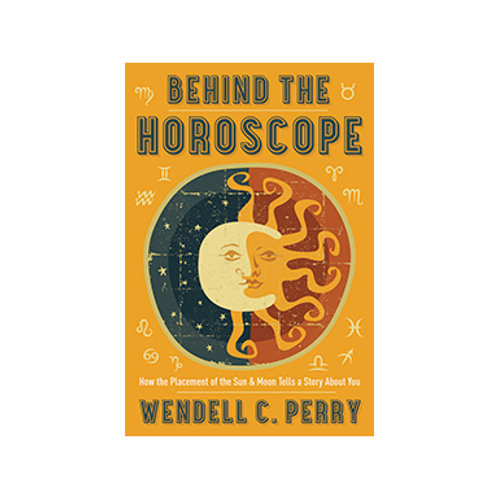 Behind the Horoscope - By Wendell C. Perry