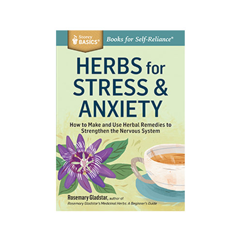 Herbs for Stress & Anxiety - By Rosemary Gladstar