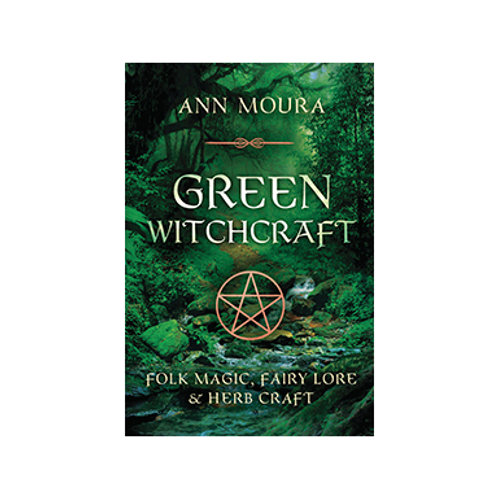 Green Witchcraft - By Ann Moura