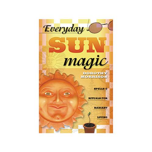 Everyday Sun Magic - By Dorothy Morrison