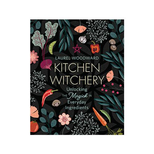 Kitchen Witchery - By Laurel Woodward