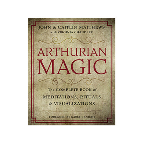 Arthurian Magic - By John Matthews