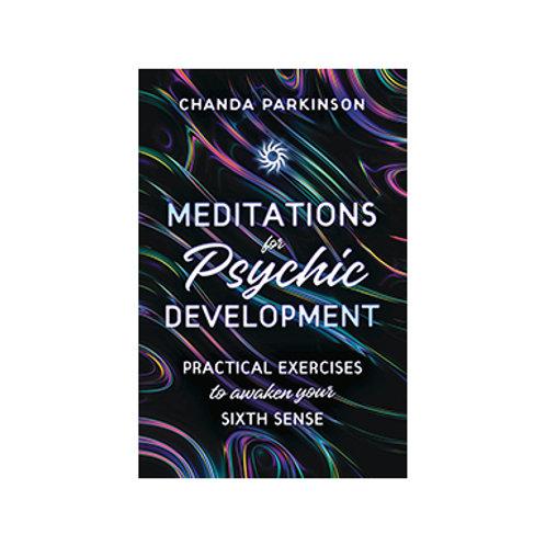 Meditations for Psychic Development - By Chanda Parkinson