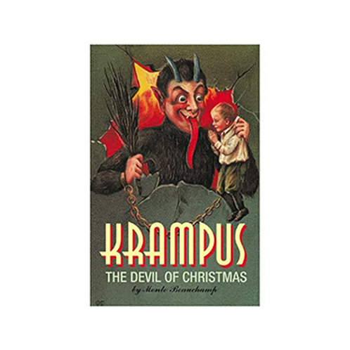 Krampus, The Devil of Christmas - By Monte Beauchamp