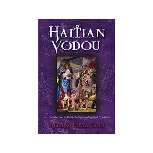 Haitian Vodou - By Mambo Chita Tann