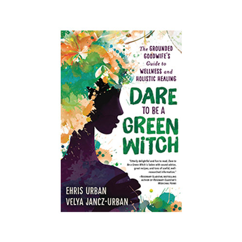Dare to Be a Green Witch - By Ehris Urban, Velya Jancz-Urban