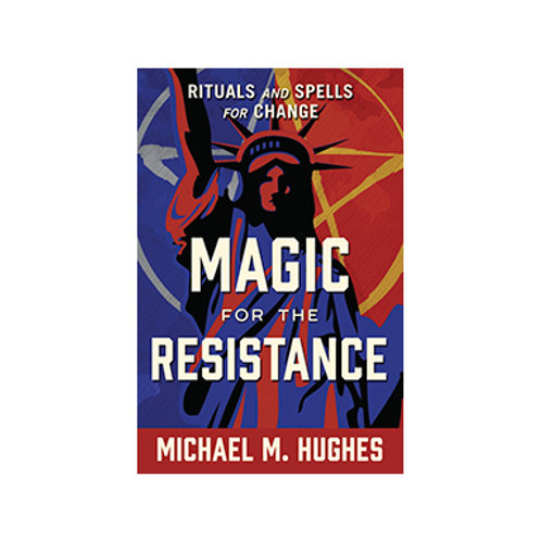 Magic for the Resistance - By Michael M. Hughes