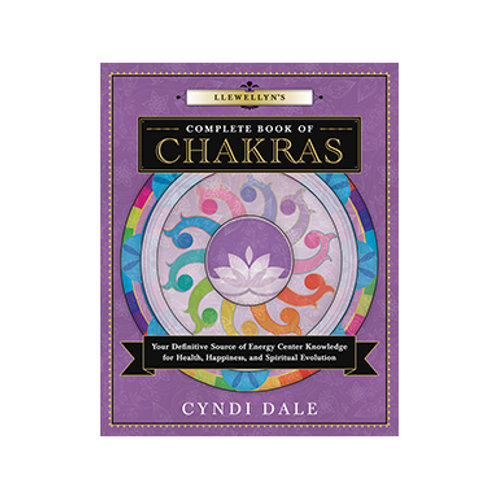 Llewellyn's Complete Book of Chakras - Cyndi Dale