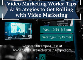 Upcoming Class - Video Works: Tips & Strategies to Get Rolling with Video Marketing