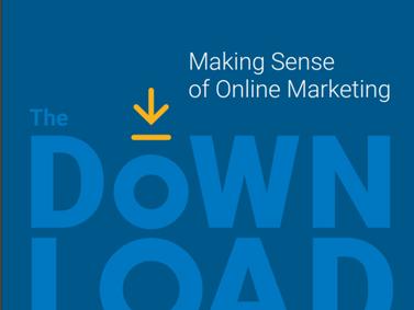 (eBook) The Download: Making Sense of Online Marketing