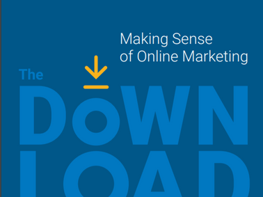 (eBook) The Download: Making Sense of Online Marketing