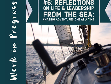 Reflections on Life & Leadership from the Sea: Chasing Adventures One at a Time