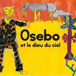 Osebo et le dieu du ciel 1
