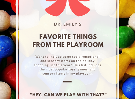 Dr. Emily's Gift Guide: 20 Favorite Things From My Playroom!