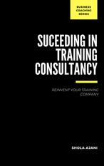 Succeeding in Training  Consultancy