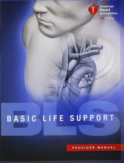 Basic Life Support (BLS) Provider Manual, 2011 Edition