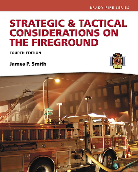 Strategic & Tactical Considerations on the Fireground, 4th Edition