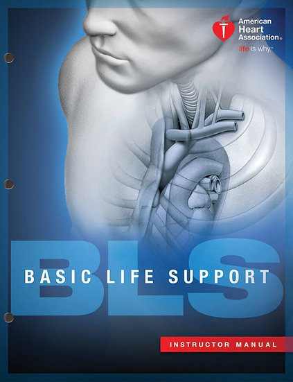 Basic Life Support (BLS) Instructor Manual, 2016 Edition