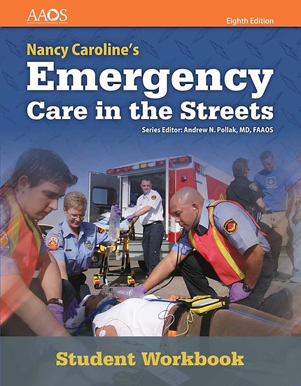 Nancy Caroline's Emergency Care in the Streets, 8th Edition, Student Workbook