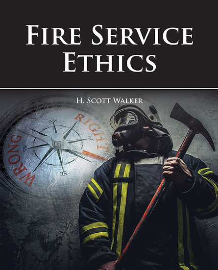 Fire Service Ethics, 1st Edition