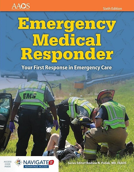 Emergency Medical Responder: Your First Response in Emergency Care, 6th Edition