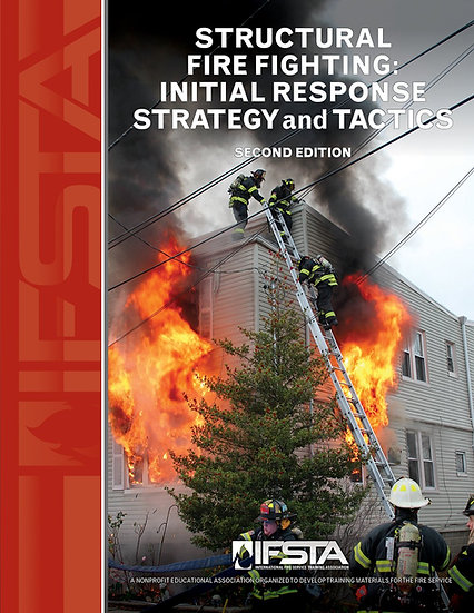Structural Fire Fighting: Initial Response Strategy and Tactics, 2nd Ed