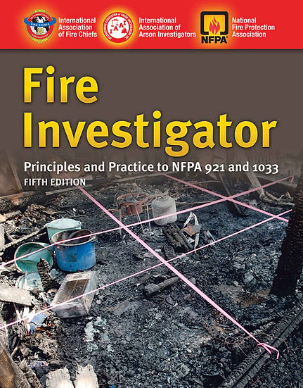 Fire Investigator: Principles and Practice, 5th Edition