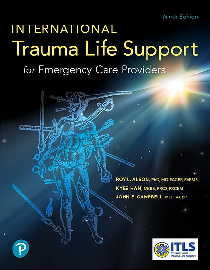 International Trauma Life Support for Emergency Care Providers, 9th Edition