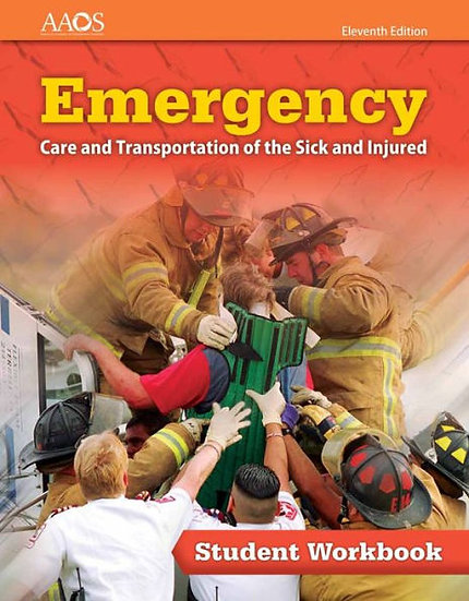 Emergency Care and Transportation of the Sick and Injured, 11th Ed., Workbook
