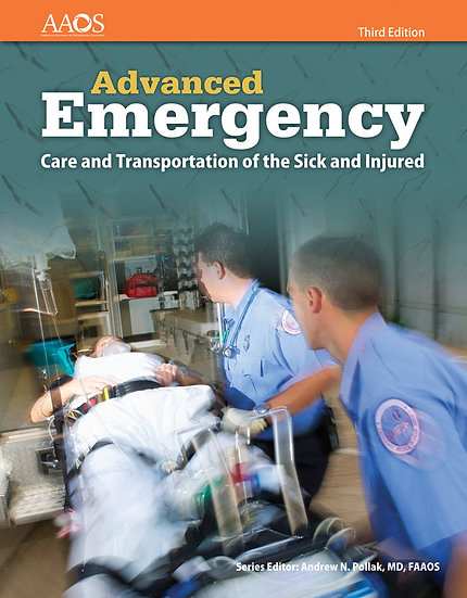 Advanced Emergency Care and Transportation of the Sick and Injured, 3rd Edition
