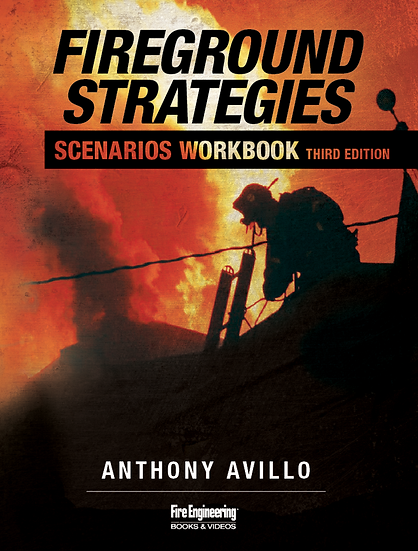 Fireground Strategies Scenarios Workbook, 3rd Edition