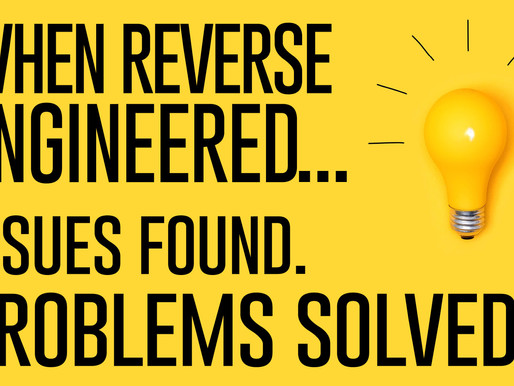 When Reverse Engineered - Issues Found, Problems Solved!