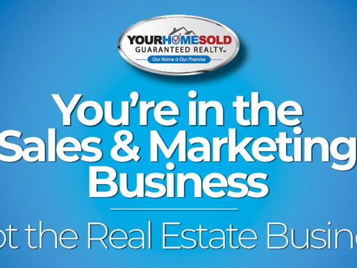 You're in the Sales and Marketing Business – Know This – It's a Game-Changer!