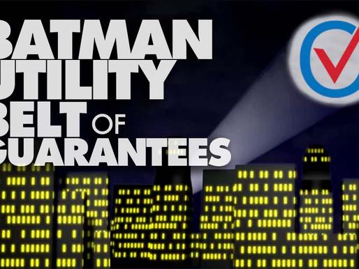 Your Batman Utility Belt of GUARANTEES