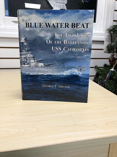 Blue Water Beat: The Two Lives of the USS California Book