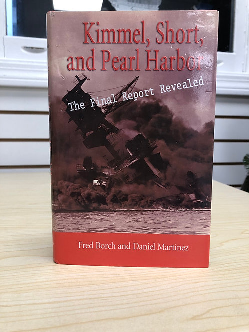 Kimmel, Short, & Pearl Harbor: Final Report Revealed  Book