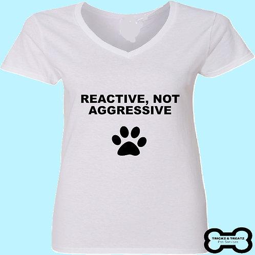 Reactive, Not Aggressive T-shirt